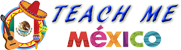 Teach Me Mexico Logo